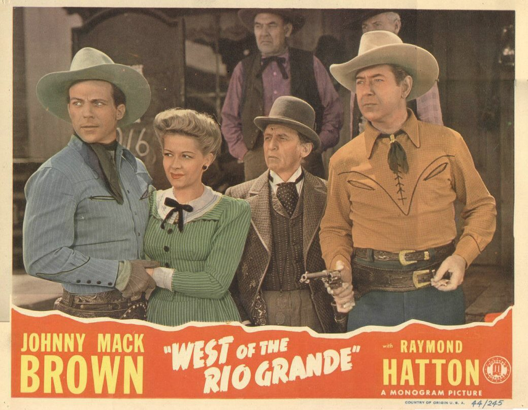 Dennis Moore, Christine, Raymond Hatton, and Johnny Mack Brown in a lobby card for 1944's WEST OF THE RIO GRANDE